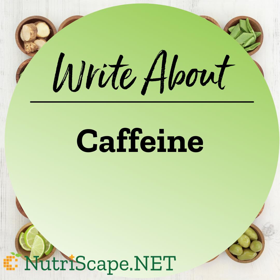 write about caffeine