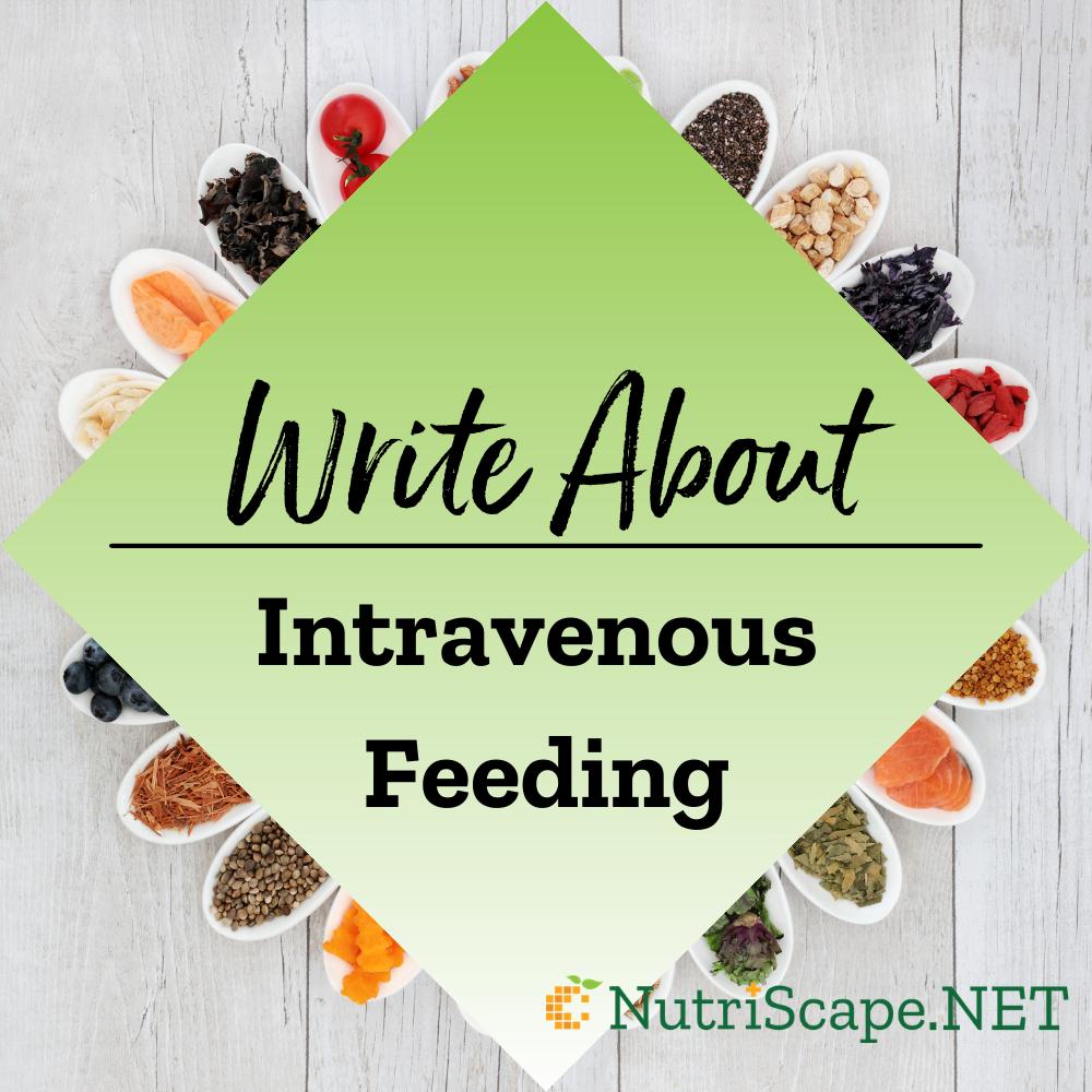 write about intravenous feeding