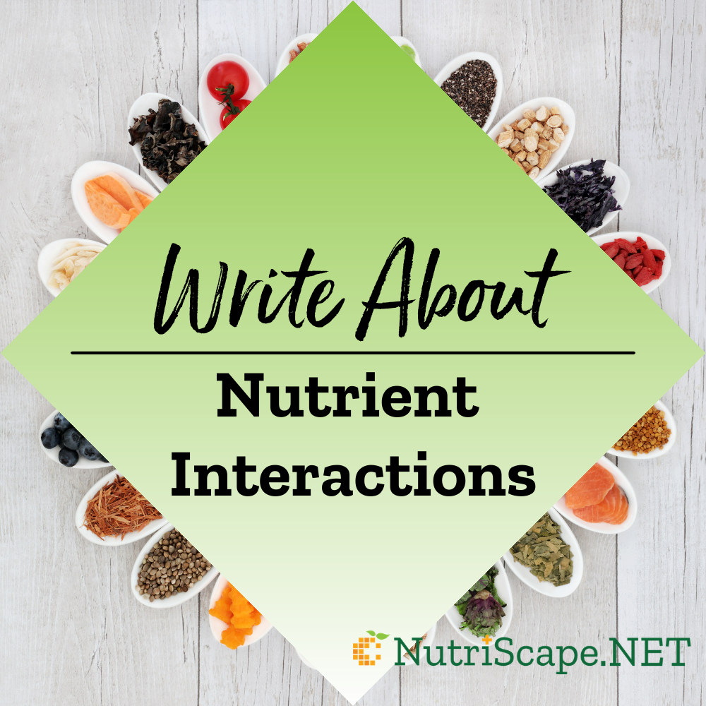 write about nutrient interactions