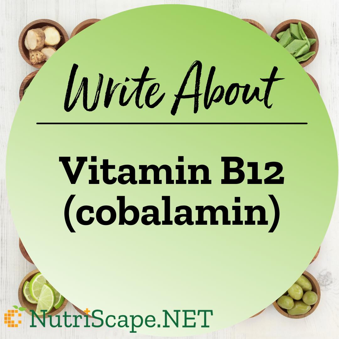 write about vitamin b 12, cobalamin