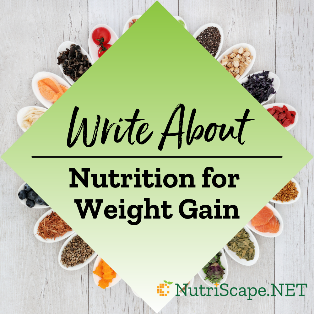 write for nutrition for weight gain